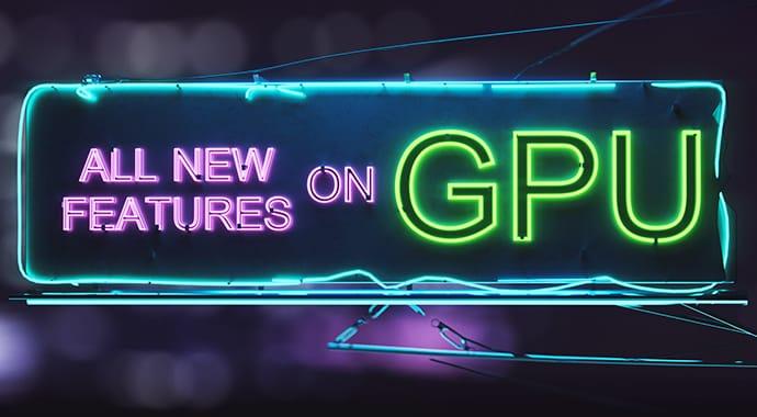 POWERFUL GPU RENDERING